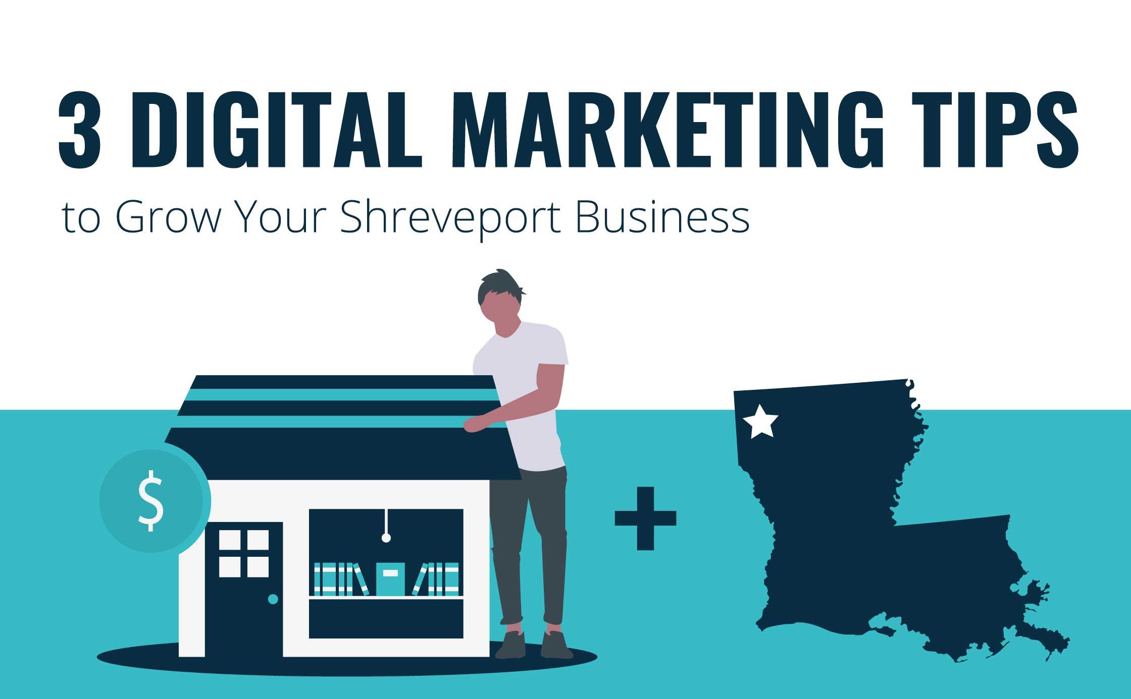 3 Digital Marketing Tips to Grow Your Shreveport Business